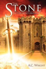 The Stone: The Varverian Chronicles  -     By: A.C. Wright