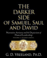 The Darker Side of Samuel, Saul and David  -     By: G.D. Vreeland