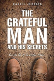 The Grateful Man and His Secrets  -     By: Daniel Jerkins