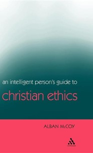 Intelligent Person's Guide to Christian Ethics  -     By: Alban McCoy