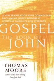 Gospel-The Book of John: A New Translation with Commentary-Jesus Spirituality for Everyone