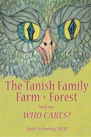 The Tanish Family Farm + Forest Book One  -     By: Janis Schwing MSW