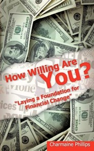 How Willing Are You  -     By: Charmaine Phillips