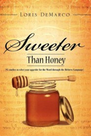 Sweeter Than Honey  -     By: Loris DeMarco