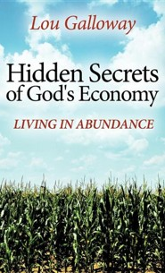 Hidden Secrets of God's Economy  -     By: Lou Galloway