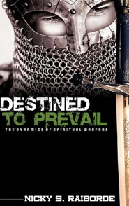 Destined to Prevail  -     By: Nicky S. Raiborde