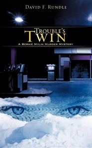 Trouble's Twin  -     By: David F. Rundle