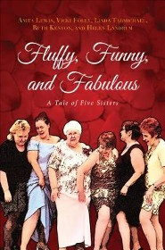 Fluffy, Funny, and Fabulous: A Tale of Five Sisters  -     By: Anita Lewis, Vicki Foley, Linda Tarmichael