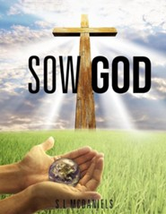 Sow God  -     By: S.L. McDaniels