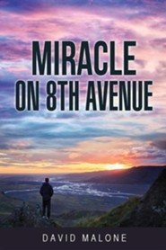 Miracle on 8th Avenue  -     By: David Malone