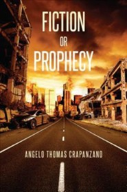 Fiction or Prophecy  -     By: Angelo Thomas Crapanzano