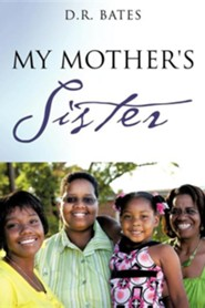 My Mother's Sister  -     By: D.R. Bates