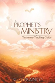 A Prophet's Ministry  -     By: Bill T. Prainito