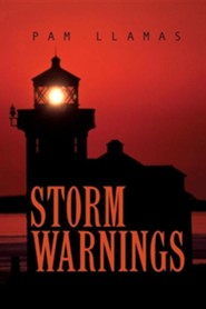 Storm Warnings  -     By: Pam Bober
