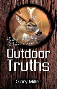 Outdoor Truths  -     By: Gary Miller