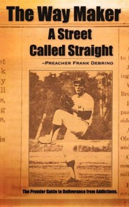 The Way Maker (a Street Called Straight)  -     By: Preacher Frank Debrino