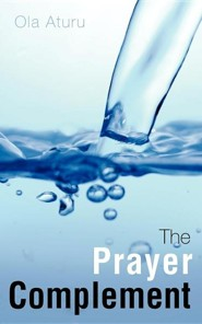 The Prayer Complement  -     By: Ola Aturu