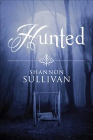 Hunted  -     By: Shannon Sullivan