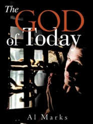 The God of Today  -     By: Al Marks