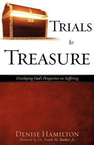 Trials to Treasure  -     By: Denise Hamilton