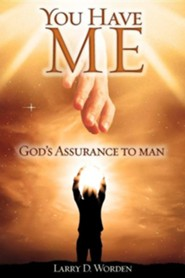 You Have Me  -     By: Larry D. Worden