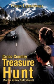 Cross-Country Treasure Hunt (and the Mystery That Followed)  -     By: Gwen Lepkowski