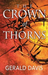 The Crown of Thorns  -     By: Gerald Davis