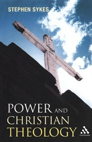 Power and Christian Theology  -     By: Stephen Sykes