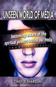 The Unseen World of Media  -     By: Cindy El-Sharouni