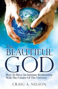 The Beautiful God  -     By: Craig A. Nelson