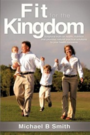 Fit for the Kingdom  -     By: Michael B. Smith
