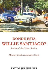 Donde Esta Willie Santiago  -     By: Jim Phillips