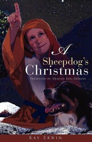 A Sheepdog's Christmas  -     By: Kay Erwin
