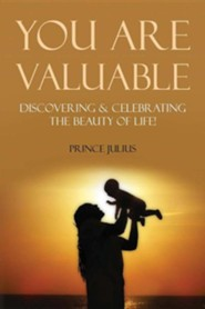 You Are Valuable  -     By: Prince Julius