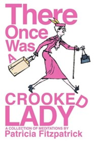 There Once Was a Crooked Lady  -     By: Patricia J. Fitzpatrick