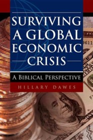 Surviving a Global Economic Crisis  -     By: Hillary Dawes
