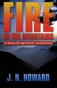 Fire in the Mountains  -     By: J.N. Howard