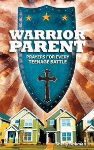 Warrior Parent  -     By: Shelly Bokman