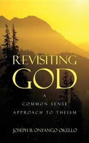 Revisiting God  -     By: Joseph B. Onyango Okello