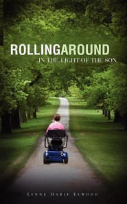 Rollingaround in the Light of the Son  -     By: Lynne Marie Elwood