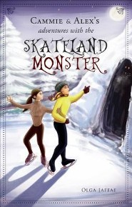 Cammie and Alex's Adventures with the Skateland Monster  -     By: Olga Jaffae