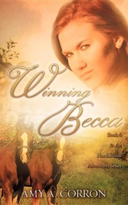 Winning Becca  -     By: Amy A. Corron