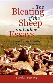 The Bleating of the Sheep and Other Essays  -     By: Carol H. Demong