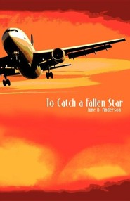 To Catch a Fallen Star  -     By: June B. Anderson