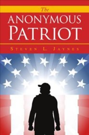 The Anonymous Patriot  -     By: Steven L. Jaynes