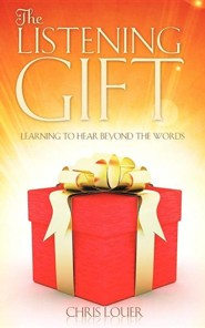 The Listening Gift  -     By: Chris Louer