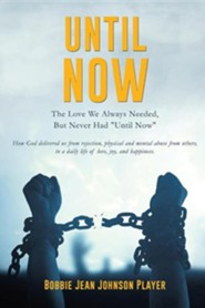 Until Now  -     By: Bobbie Jean Johnson Player