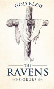 God Bless the Ravens  -     By: S. Grubb