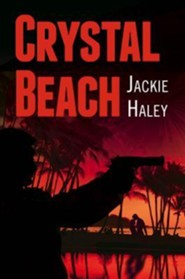 Crystal Beach  -     By: Jackie Haley