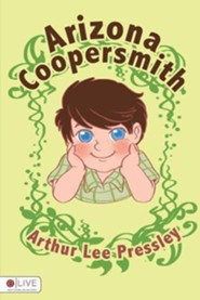 Arizona Coopersmith  -     By: Arthur Lee Pressley